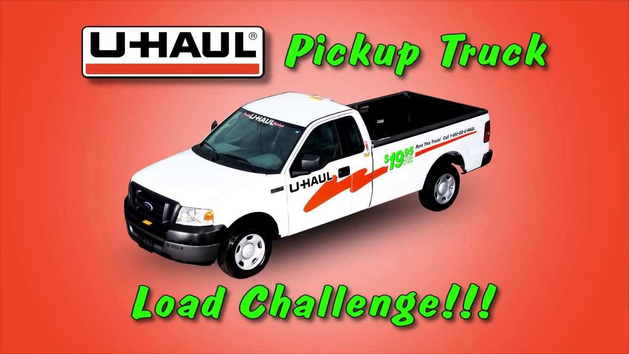 U Haul Pickup Truck Load Challenge Youtube