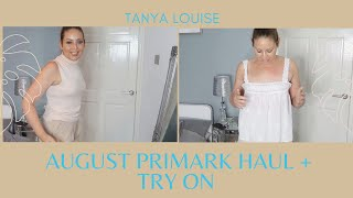 AUGUST PRIMARK HAUL + TRY ON - Tanya Louise
