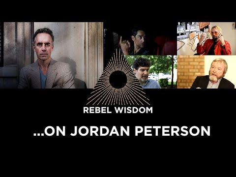 On Jordan Peterson... A Rebel Wisdom Compilation