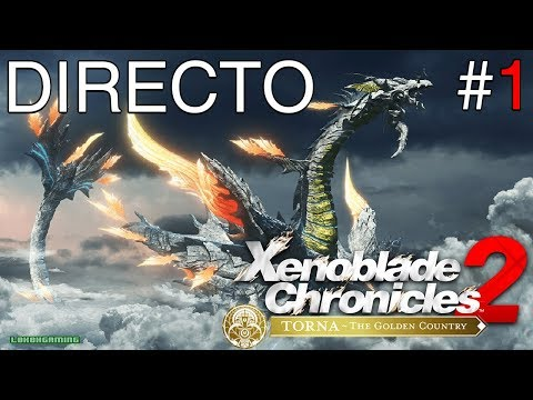 Xenoblade Chronicles 2 - Torna The Golden Country - Directo #1 - Impresiones - Primeros Pasos