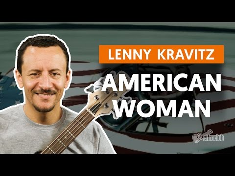 American Woman - Lenny Kravitz (aula De Baixo)