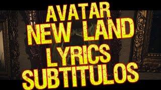 AVATAR - NEW LAND LYRICS/SUBTITULOS