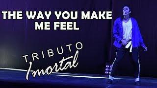 TRIBUTO IMORTAL - THE WAY YOU MAKE ME FEEL - MICHAEL JACKSON