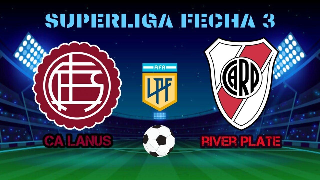 LANUS VS RIVER EN VIVO | SUPERLIGA FECHA 3
