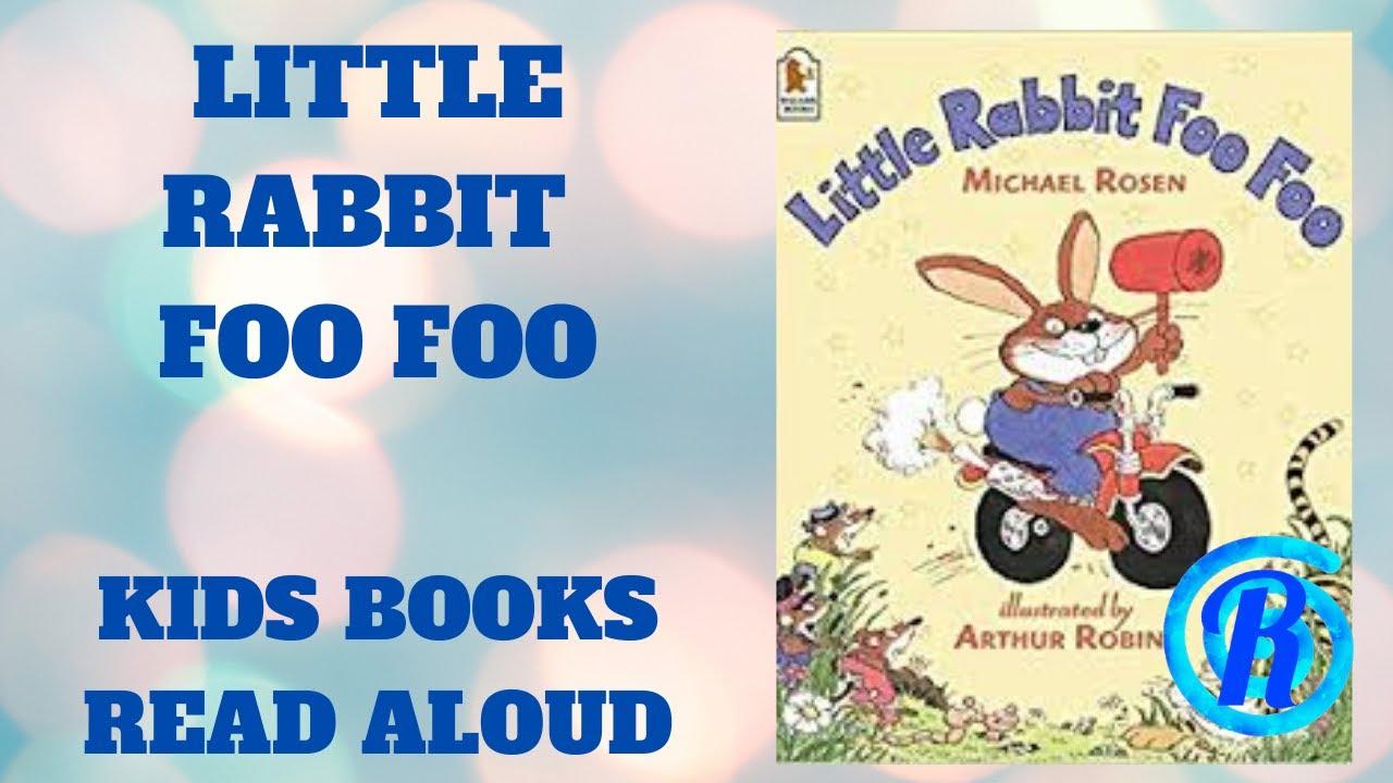 Little Rabbit Foo Foo  Kids books read aloud