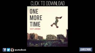 Scott & Brendo | One More Time (feat. Travis Van Hoff)