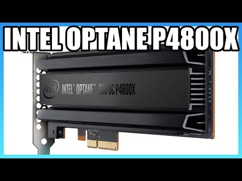 Intel Optane DC P4800X SSD & Consumer 3D Crosspoint