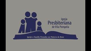 Igreja Presbiteriana de Vila Pompéia - culto 30 de agosto