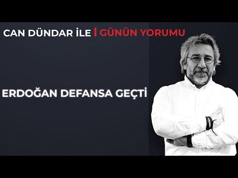Can Dündar ile Günün Yorumu - Erdoğan defansa geçti