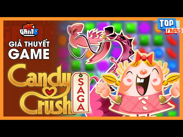 Giả Thuyết Game: CANDY CRUSH SAGA - Story Explained | meGAME
