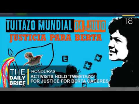 The Daily Brief: Activists hold 'Tweetazo' for justice for Berta Caceres