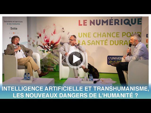 L'Intelligence artificielle et le transhumanisme sont ils les nouveaux dangers de l'humanité ?
