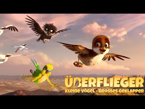 ÜBERFLIEGER - Kleine Vögel, großes Geklapper deutscher Trailer (2017)
