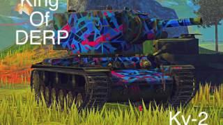 KV-2 KING OF DERP: World of Tanks Blitz