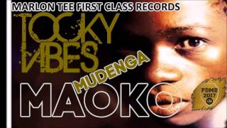 Download Tocky Vibes - Maoko Mudenga (Marlon Tee First Class Records) June 2017 MP3 song and Music Video