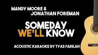 Someday We'll Know - Mandy Moore & Jonathan Foreman (Acoustic guitar Karaoke with Lyrics)