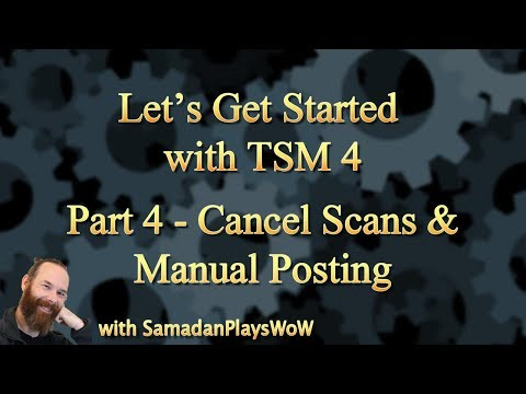 WoW TSM 4 Beginners Guide - Part 4 - Cancel Scans & Manual Posting