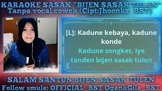Karaoke smule sasak Bijen Sasak Tulen Duet sama Melonk_BST