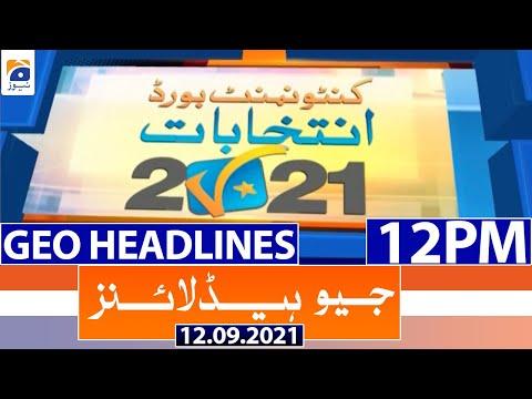 Geo Headlines 12 PM   12th September 2021