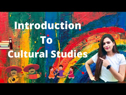 Introduction to Cultural Studies- Basic Concept, Definitions, Examples, and Previous Year Questions