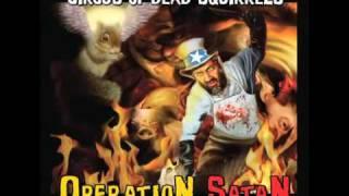 Circus of Dead Squirrels - E.Coli Surprise w/lyrics