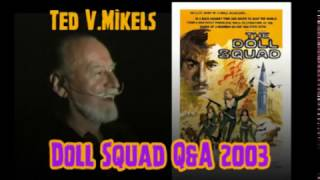 Ted V. Mikels DOLL SQUAD 2003 Q&A