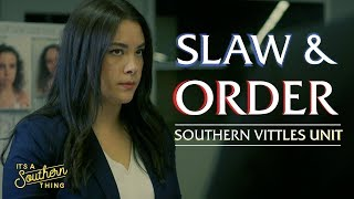 If Law & Order: SVU was Southern