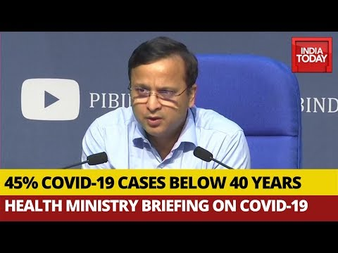 45% of Covid-19 Cases Below 40 Years, 19% Above 60: Health Ministry Briefing On Coronavirus