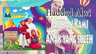 Haddad Alwi - Jadikan Kami Anak Yang Soleh (Official Audio)