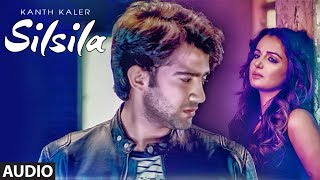Silsila: Kanth Kaler (Full Audio Song) | Jassi Bros | Kamal Kaler | New Punjabi Songs 2018