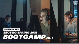 SECSGO Spring 2021 Bootcamp Ep.1 | Behind Lilmix