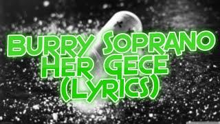 Burry Soprano - Her Gece (Lyrics)