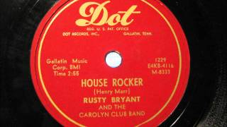 HOUSE ROCKER by Rusty Bryant