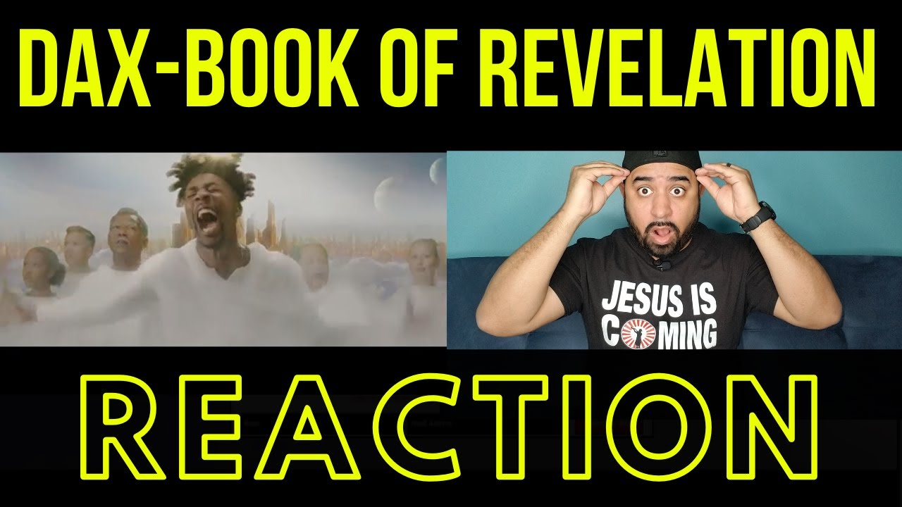 "DAX ""BOOK OF REVELATIONS"" (Official Music Video) Reaction VS THE BIBLE'S BOOK OF REVELATION"