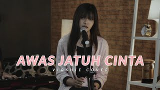 AWAS JATUH CINTA ARMADA COVERED BY VIOSHIE feat AGILKEY