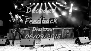 [FULL] Decoded Feedback Live @ Deutzen, Germany /06.09.2015