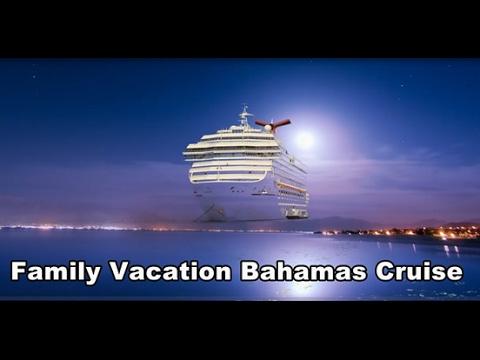 Family Vacation Cruise to Bahamas