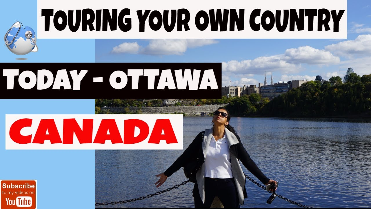 Touring Your Own Country - Today Ottawa, Canada