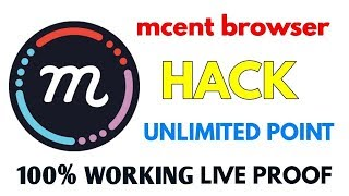 Mcent Browser points hack fast earning trick||watch video||1000% working