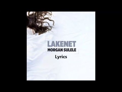 Morgan Sulele - Lakenet ~ Lyrics