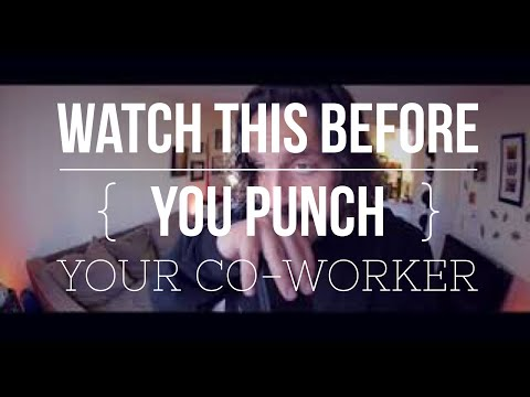 Watch this before you Punch your Co-worker in the face (by @mikefalzone)