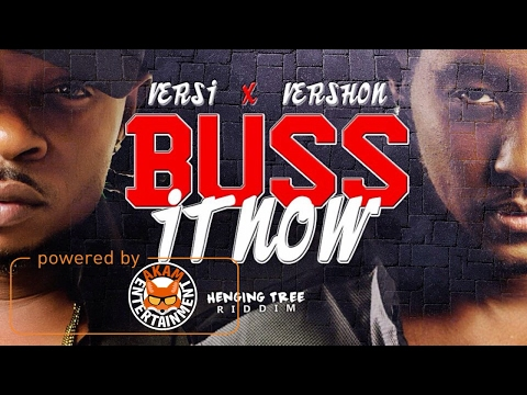 Vershon Ft. Versatile - Buss It Out [Hanging Tree Riddim] February 2017