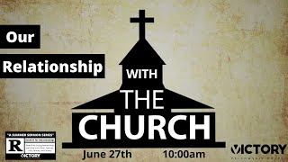 Victory Fellowship 6 27 21 Our relationship in the Church