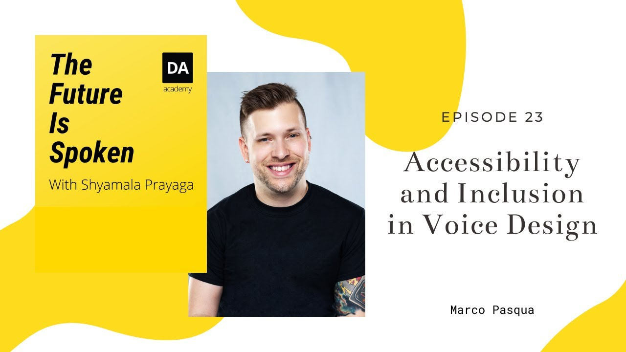 Episode 23: Accessibility and Inclusion In Voice Design - Marco Pasqua