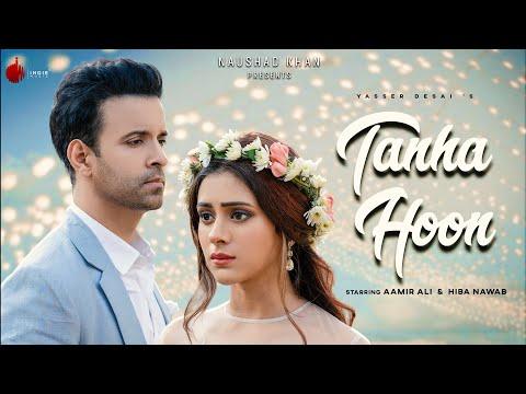 Tanha Hoon - Official Video | Yasser Desai | Aamir Ali | Hiba Nawab | Anmol D | Indie Music Label