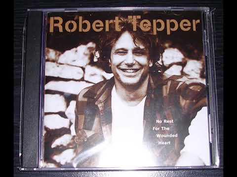 Robert Tepper No Rest For The Wounded Heart (FULL ALBUM) Original Cd Press HQ
