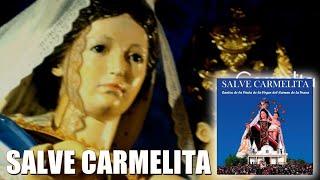 Virgen del Carmen de la Tirana ~ Salve Carmelita