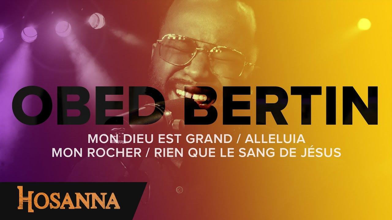 Obed Bertin - Mon Dieu est grand / Alleluia / Mon rocher / Rien que le sang de Jésus