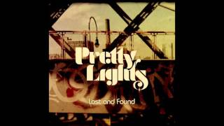Lost And Found Pretty Lights