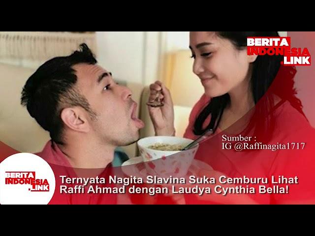 Nagita Slavina rupanya suka cemburu lihat Raffi Ahmad dengan Laudya Cynthia Bella.